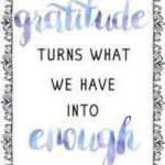 Transforming nor good enough into enough via gratitude